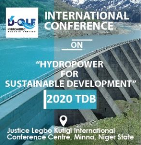 HYDROPOWER FOR SUSTAINABLE DEVELOPMENT @ Legbo Kutigi International Conference Center.